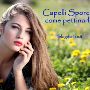 Capelli Sporchi: come pettinarli